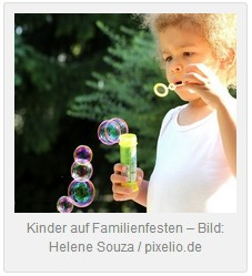 Kinder auf Familienfesten - Bild: Helene Souza  / pixelio.de