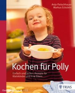 Buchtipp: Kochen für Polly – Mit Kleinkindern am Esstisch - Bild: © TRIAS Verlag