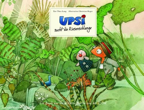 Upsi sucht die Riesenschlange - Ein Kinderbuch gegen Rückenschmerzen