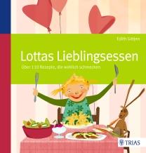 Lottas Lieblingsessen - So gesund können Kinder-Leibgerichte sein