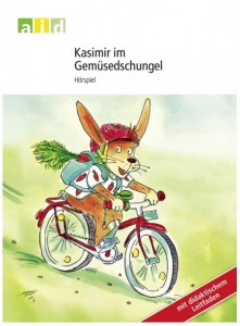 Kasimir im Gemüsedschungel: Hörspiel mit didaktischem Leitfaden