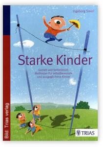 Selbstbewusst und ausgeglichen - Starke Kinder