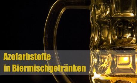 Azofarbstoffe in Biermischgetränken