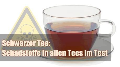 Schwarzer Tee: Schadstoffe in allen Tees im Test