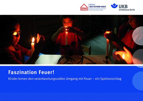 """Broschüre """"Faszination Feuer! Kinder lernen den verantwortungsvollen Umgang mit Feuer - ein Spielvorschlag"""""""