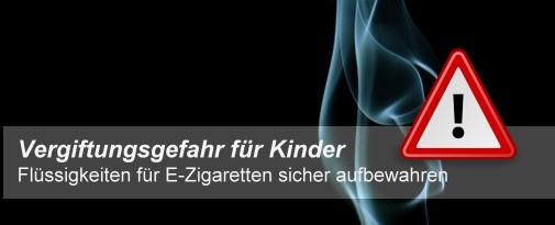 Vergiftungsgefahr für Kinder durch Flüssigkeiten für E-Zigaretten
