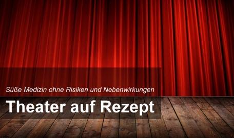 Theater auf Rezept