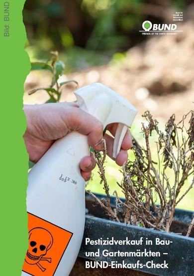 """BUND-Einkaufscheck """"Pestizidverkauf in Bau- und Gartenmärkten"""" herunterladen (PDF)"""