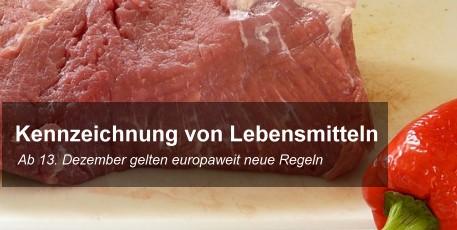 Kennzeichnung von Lebensmitteln: Das ändert sich! Ab 13. Dezember gelten europaweit neue Regeln