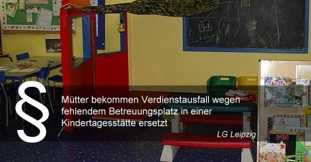 Mütter bekommen Verdienstausfall wegen fehlendem Betreuungsplatz in einer Kindertagesstätte ersetzt