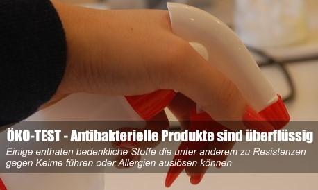 ÖKO-TEST - Antibakterielle Produkte sind überflüssig