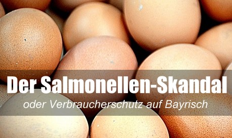 Salmonellen Skandal um Bayern-Ei: Eine riesen Sauer(Ei)