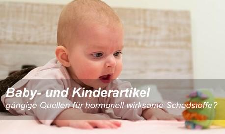 Baby- und Kinderartikel – gängige Quellen für hormonell wirksame Schadstoffe?