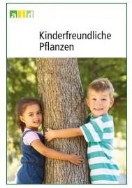 Kinderfreundliche Pflanzen: Ratgeber mit über 200 Pflanzen zum Klettern, Spielen, Schnuppern
