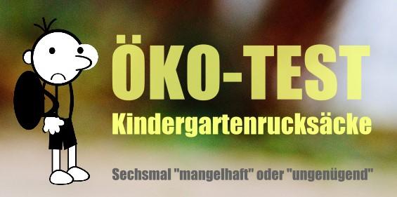 """ÖKO-TEST Kindergartenrucksäcke - Sechsmal """"mangelhaft"""" oder """"ungenügend"""""""