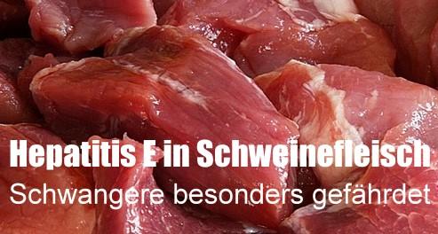 Hepatitis E in Schweinefleisch: Schwangere besonders gefährdet